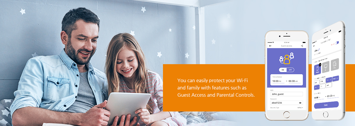 You can easily protect your Wi-Fi and family with features such as Guest Access and Parental Controls.